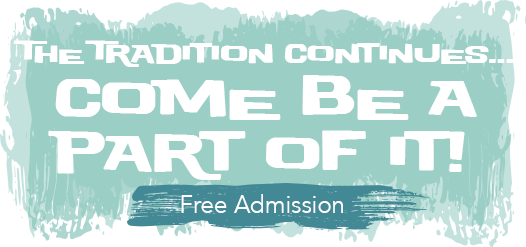 Slider Text - The Tradition Continues - Come Be Part of it! - Free Admission